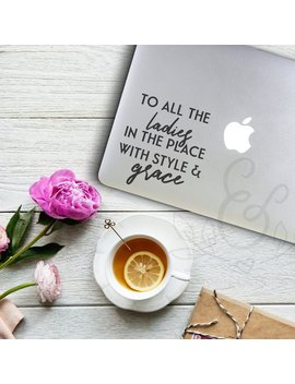 To All The Ladies In The Place, Grace Decal, Grace Sticker, Car Quote Sticker, Laptop Stickers, Laptop Decal, Macbook Decal, Car Decal, by Etsy