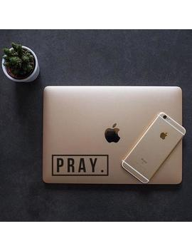 Pray (5), Laptop Stickers, Laptop Decal, Macbook Decal, Car Decal, Vinyl Decal by Etsy