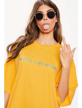 Yellow Going To Hell Oversized T Shirt Dress by Missguided