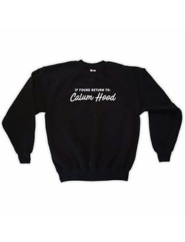 Outsider. Men's Unisex If Found Return To Calum Hood Sweatshirt by Outsider.