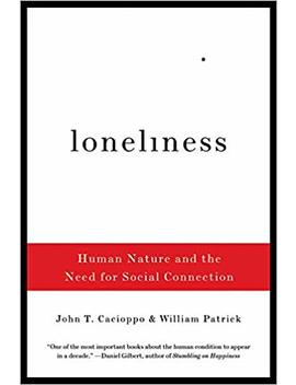 Loneliness: Human Nature And The Need For Social Connection by John T. Cacioppo