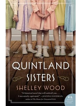 The Quintland Sisters: A Novel by Shelley Wood