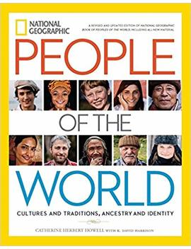National Geographic People Of The World: Cultures And Traditions, Ancestry And Identity by Catherine Herbert Howell