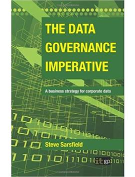 The Data Governance Imperative by Steve Sarsfield