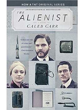 The Alienist (Tnt Tie In Edition): A Novel (The Alienist Series) by Caleb Carr