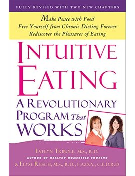 Intuitive Eating: A Revolutionary Program That Works by Evelyn  Tribole
