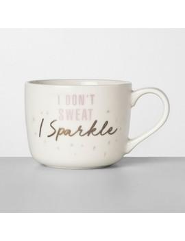 14oz Porcelain I Don't Sweat I Sparkle Mug   Opalhouse™ by Opalhouse