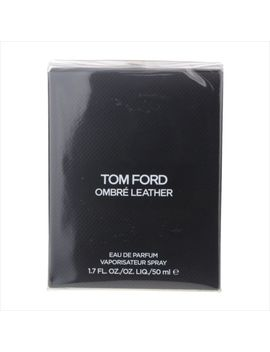 Tom Ford Ombre Leather 1.7 Oz / 50 Ml Eau De Parfum Unisex by Tom Ford