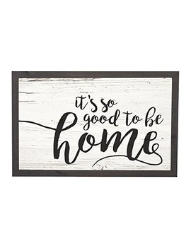 P. Graham Dunn It's So Good To Be Home Distressed 18 X 11 Inch Solid Pine Wood Farmhouse Frame Wall Plaque by P. Graham Dunn