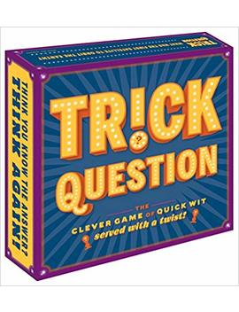 Trick Question: The Clever Game Of Quick Wit—Served With A Twist! by Forrest Pruzan Creative
