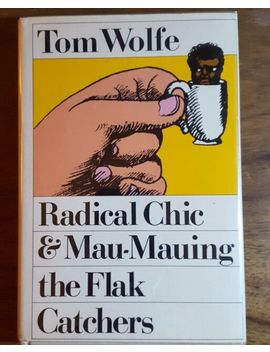 Radical Chic & Mau Mauing The Flak Cathers, Tom Wolfe, (1970), 1st Edition, Hb by Ebay Seller