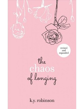 Chaos Of Longing (Paperback) (K. Y. Robinson) by Target