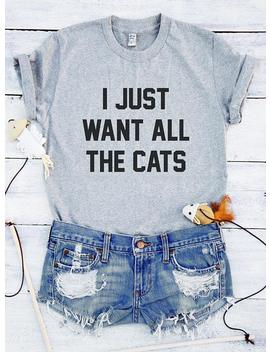 """""""I Just Want All The Cats"""" Aesthetic T Shirt by Aestheti Cat"""