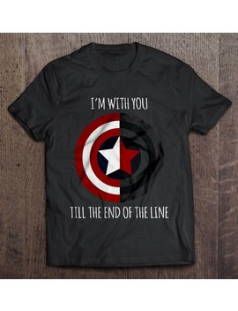 I'm With You Till The End Of The Line Captain America T Shirt,Captain America, Marvel, The End Of The Line Shirt, The Winter Soldier Shirt by Etsy