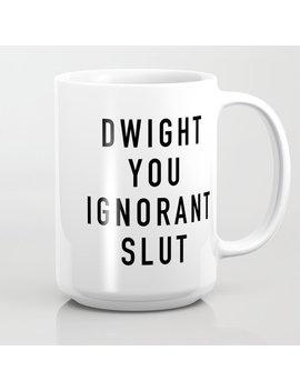 Ignorant Slut Coffee Mug by Society6