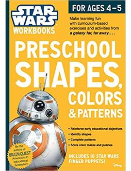 Star Wars Workbook: Preschool Shapes, Colors, And Patterns (Star Wars Workbooks) by Workman Publishing