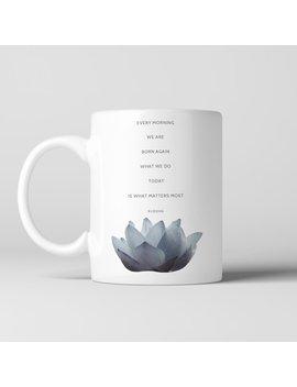 "<Span Data Inner Title="""">Buddha Lotus Coffee Mug, Quote   "" Every Morning We Are Born Again..."" Blue Lotus Flower, Buddhism, Yoga, Zen, Spiritual</Span> by Etsy"