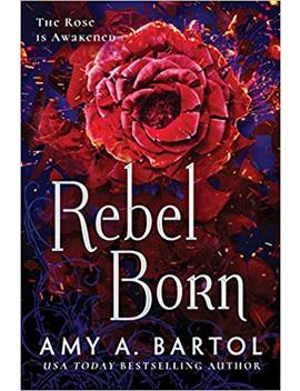 Rebel Born (Secondborn) by Amy A. Bartol