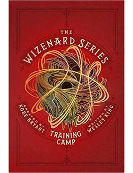 The Wizenard Series: Training Camp by Kobe Bryant