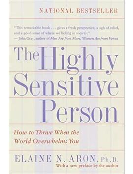 The Highly Sensitive Person By Elaine N. Aron Ph.D. (1997) Paperback by Amazon