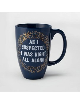 26oz Porcelain As I Suspected, I Was Right All Along Mug Blue   Threshold™ by Threshold