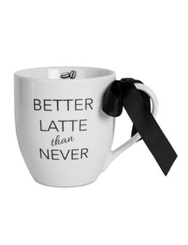 "Fitz And Floyd® Everyday White ""Better Latte Than Never"" Coupe Mug by Bed Bath And Beyond"
