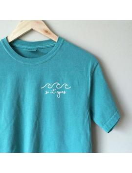 """<Span Data Inner Title="""""""">So It Goes T Shirt</Span> by Etsy"""