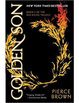 Golden Son: Book 2 Of The Red Rising Saga (Red Rising Series) by Pierce Brown