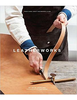 Leather Works: Traditional Craft For Modern Living (Traditional Craft/Modrn Living) by Amazon