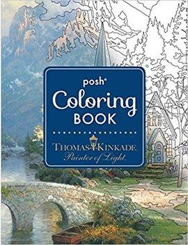 Posh Adult Coloring Book: Thomas Kinkade Designs For Inspiration & Relaxation (Posh Coloring Books) by Thomas Kinkade