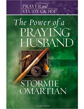 the-power-of-a-praying-husband-prayer-and-study-guide-(power-of-praying) by stormie-omartian