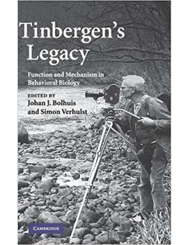 Tinbergen's Legacy: Function And Mechanism In Behavioral Biology by Amazon