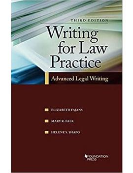 Writing For Law Practice: Advanced Legal Writing, 3d (Coursebook) by Elizabeth Fajans