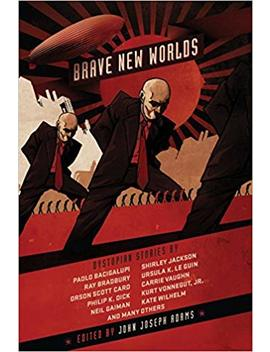 Brave New Worlds (Dystopian Stories) by John Joseph Adams