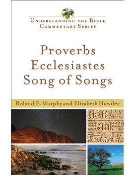 Proverbs, Ecclesiastes, Song Of Songs (Understanding The Bible Commentary Series)                                                    by Roland E. Murphy