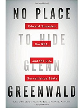 no-place-to-hide:-edward-snowden,-the-nsa,-and-the-us-surveillance-state by glenn-greenwald