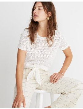 Modern Tie Front Tee In Geo Eyelet by Madewell