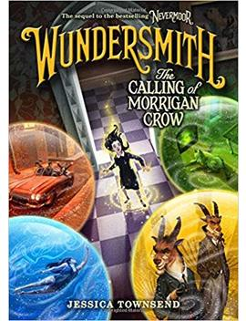Wundersmith: The Calling Of Morrigan Crow (Nevermoor) by Jessica Townsend