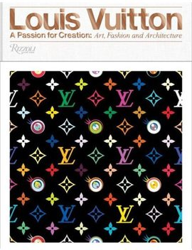 Louis Vuitton: A Passion For Creation: New Art, Fashion And... by Valerie Steele