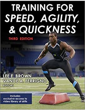 Training For Speed, Agility, And Quickness 3rd Edition by Lee E. Brown