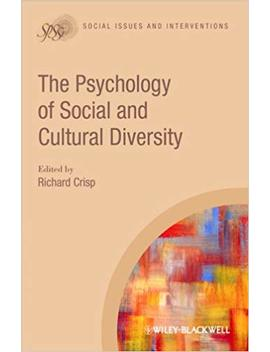 The Psychology Of Social And Cultural Diversity (Social Issues And Interventions Book 11)                                                    by Richard J. Crisp