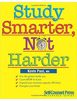 Study Smarter, Not Harder (Reference Series) by Kevin Paul Ma