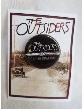 Outsiders Inspired Collectible Pin, Theater Pin, Book Pin, Movie Pin, Lets Do It For Johnny by Etsy