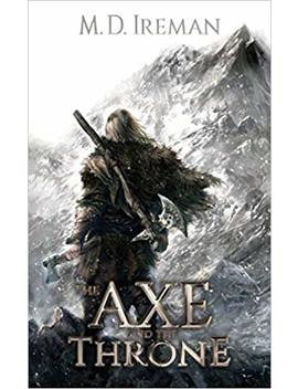 The Axe And The Throne (Bounds Of Redemption) (Volume 1) by M. D. Ireman