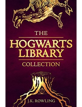 The Hogwarts Library Collection (Hogwarts Library Book)                                                    by J.K. Rowling