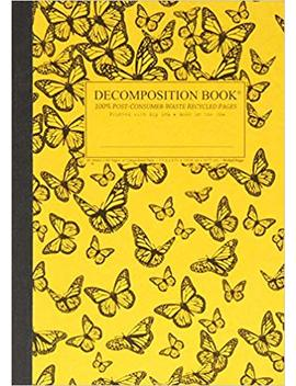 Monarch Migration Decomposition Book: College Ruled Composition Notebook With 100 Percents Post Consumer Waste Recycled Pages by Inc. Michael Roger