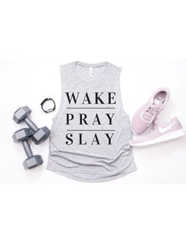 Wake Pray Slay Muscle Tee   Funny Workout Tank, Gym Shirt, Gift For Her, Funny Shirt, Workout Shirt, Beachbody Shirt, Yoga Tank, Mother Day by Etsy