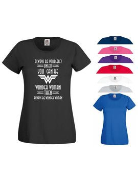 Always Be Yourself T Shirt Unless You Can Be Wonder Woman Then Always Be Wonder Woman Funny Dceu Dc Comics Gift Women Ladies Tee Top Xs 2 Xl by Etsy