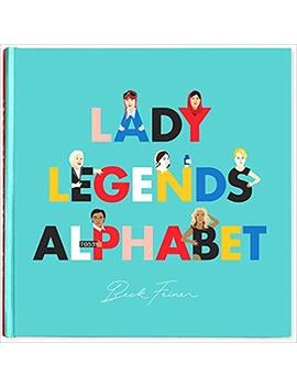 Lady Legends Alphabet Book by Beck Feiner