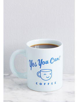Yes You Can Mug by Modcloth